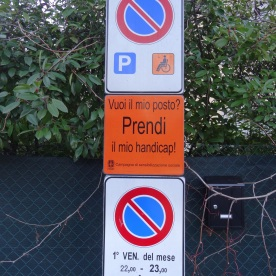 """""""you want my parking space? take my handicap!"""" (Como, Italy)"""